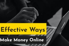 5 Effective Ways:How To Make Money Online Easily